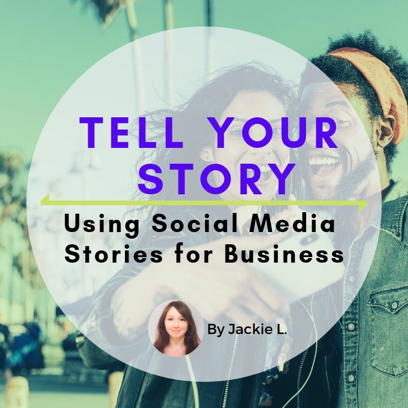 Tell Your Story with Social Media Stories